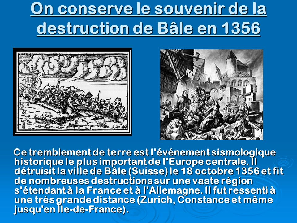 On conserve le souvenir de la destruction de Bâle en 1356