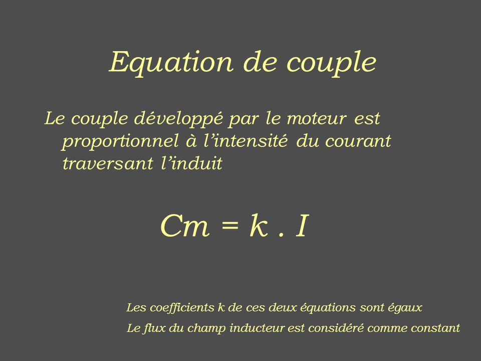 Cm = k . I Equation de couple