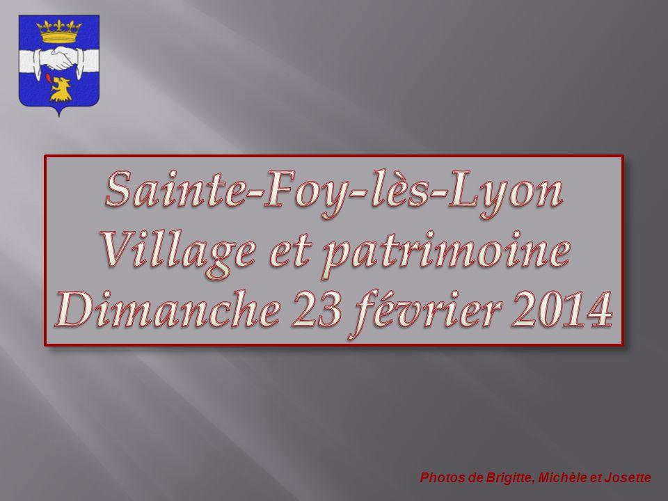 Sainte-Foy-lès-Lyon Village et patrimoine Dimanche 23 février 2014
