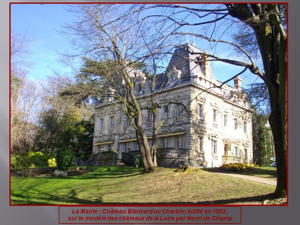 La Mairie : Château Blancard ou Charbin, édifié en 1882 ,