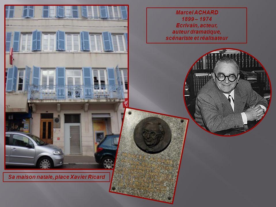 scénariste et réalisateur Sa maison natale, place Xavier Ricard