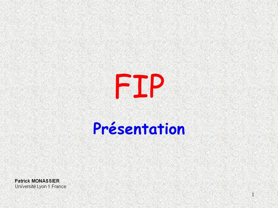 FIP Présentation Patrick MONASSIER Université Lyon 1 France