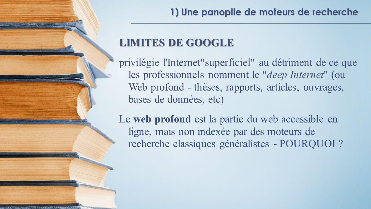 1) Une panoplie de moteurs de recherche