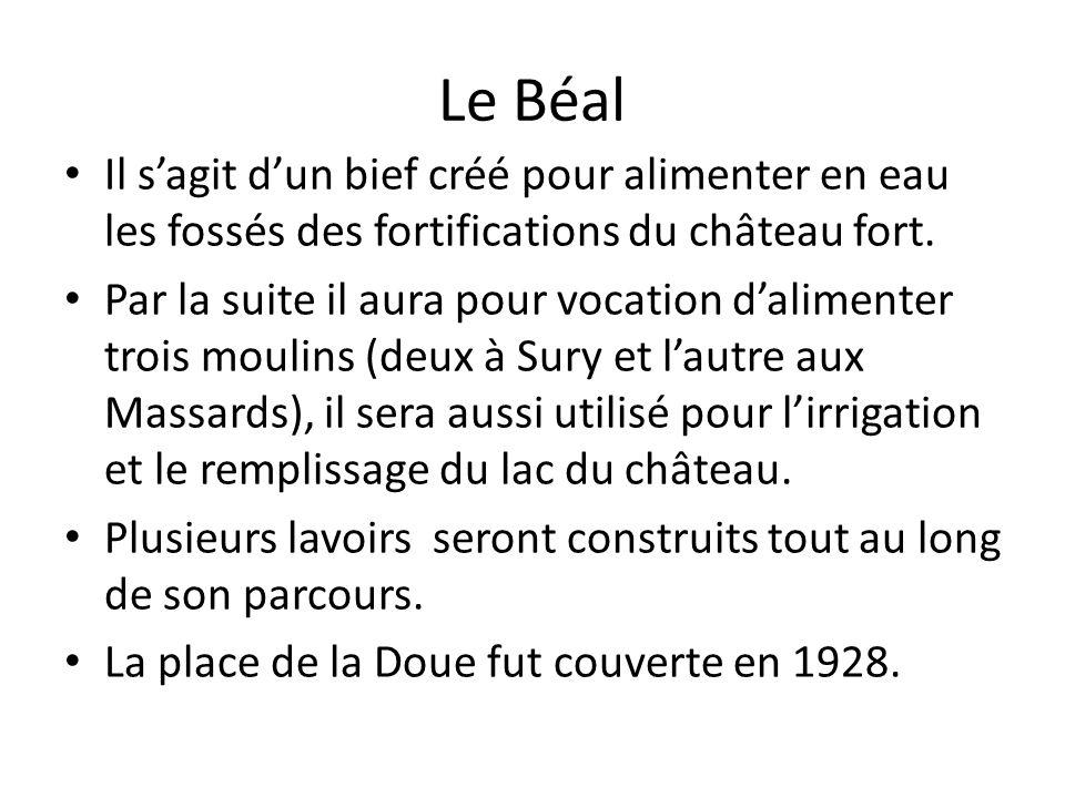 Le Béal Il s'agit d'un bief créé pour alimenter en eau les fossés des fortifications du château fort.