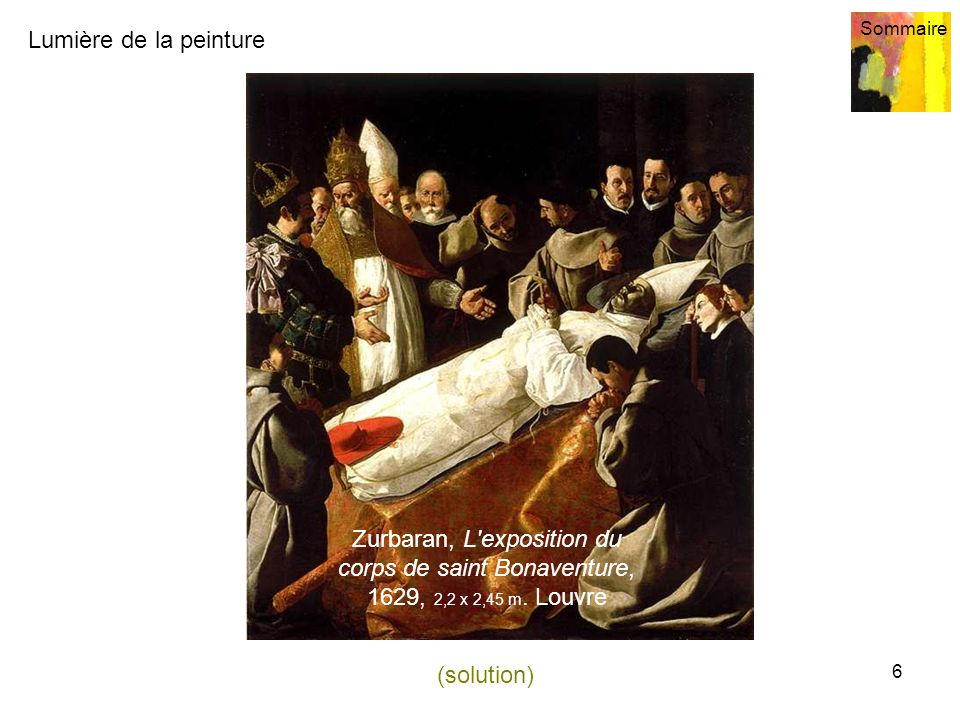 Zurbaran, L exposition du corps de saint Bonaventure, 1629, 2,2 x 2,45 m. Louvre