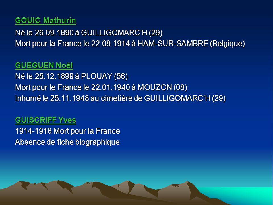 GOUIC Mathurin Né le 26.09.1890 à GUILLIGOMARC'H (29) Mort pour la France le 22.08.1914 à HAM-SUR-SAMBRE (Belgique)