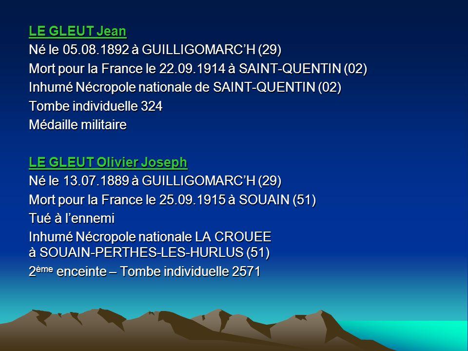 LE GLEUT Jean Né le 05.08.1892 à GUILLIGOMARC'H (29) Mort pour la France le 22.09.1914 à SAINT-QUENTIN (02)
