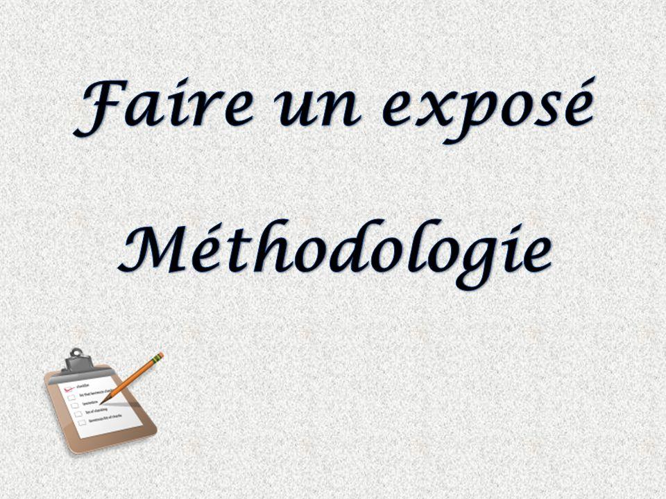 Faire un exposé Méthodologie