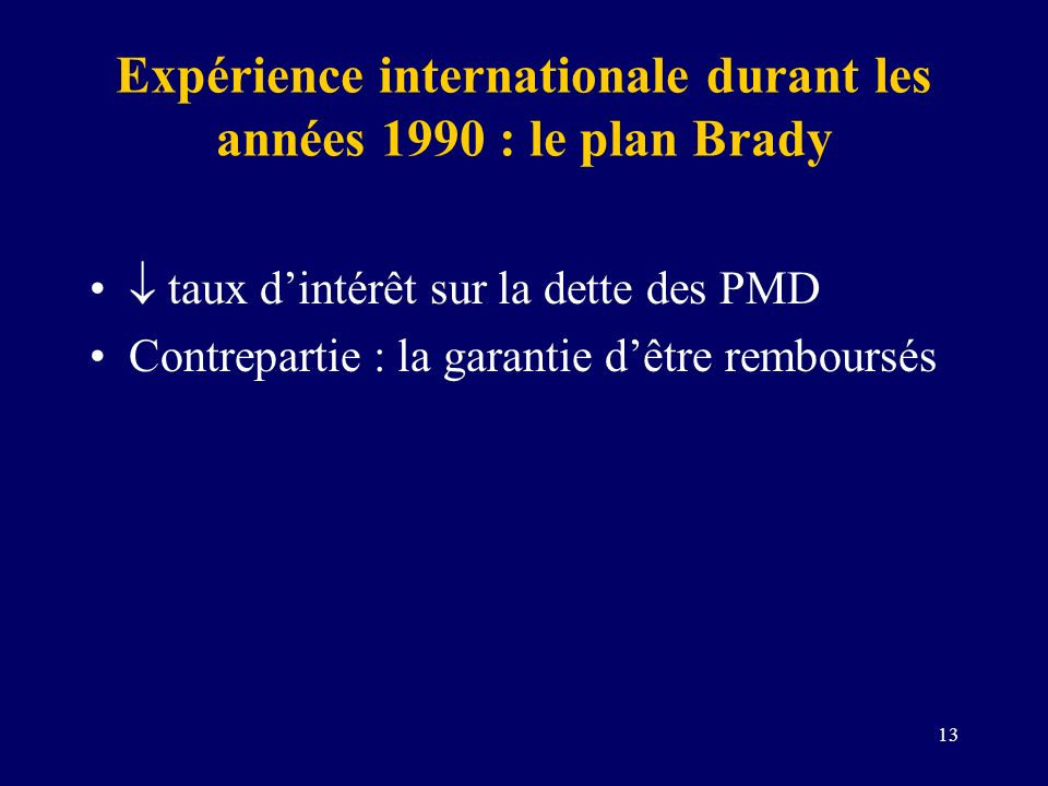 Expérience internationale durant les années 1990 : le plan Brady