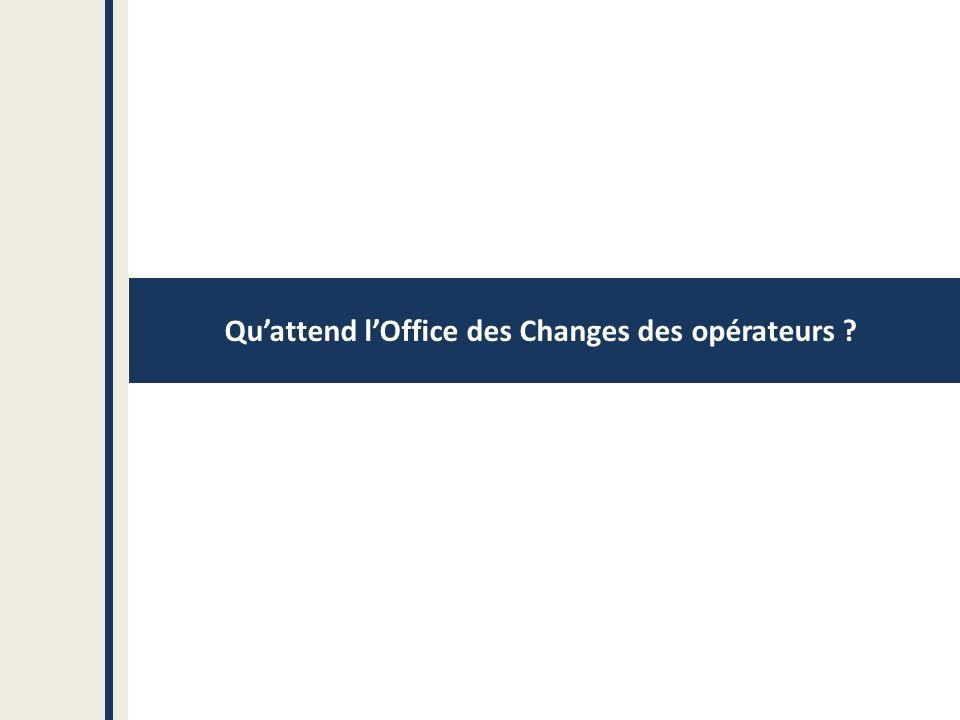 Qu'attend l'Office des Changes des opérateurs