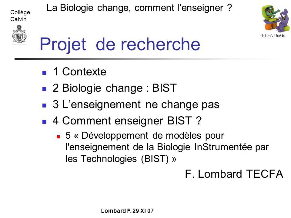 Projet de recherche 1 Contexte 2 Biologie change : BIST