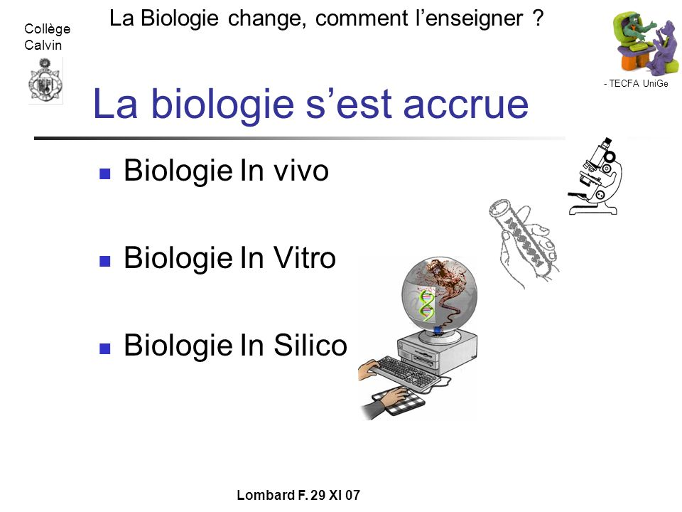 La biologie s'est accrue