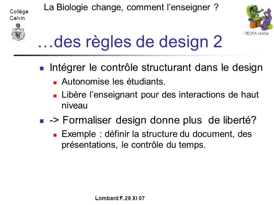 …des règles de design 2 Intégrer le contrôle structurant dans le design. Autonomise les étudiants.