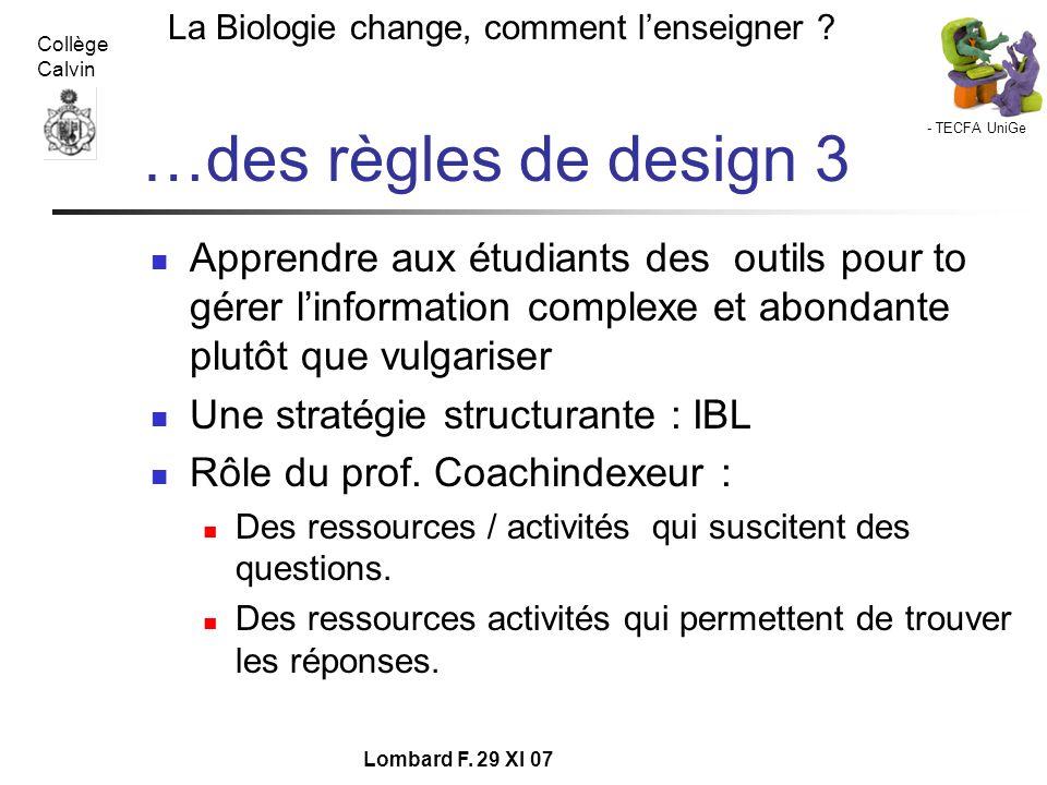 …des règles de design 3 Apprendre aux étudiants des outils pour to gérer l'information complexe et abondante plutôt que vulgariser.