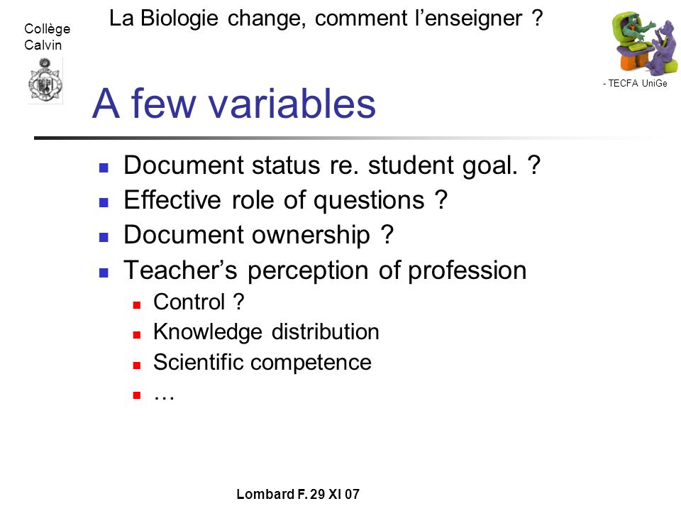 A few variables Document status re. student goal.