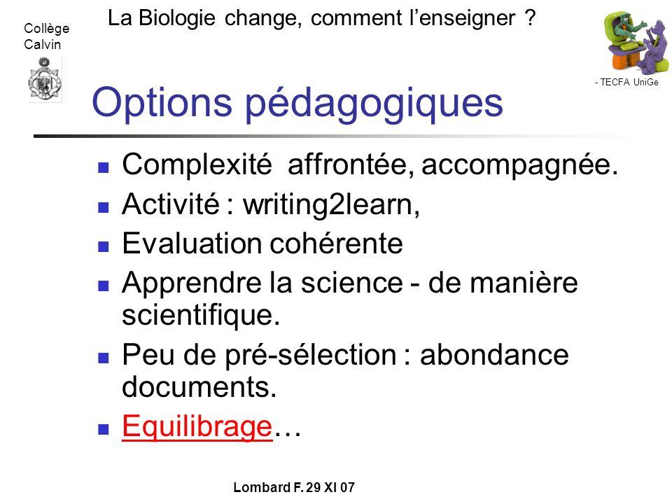 Options pédagogiques Complexité affrontée, accompagnée.