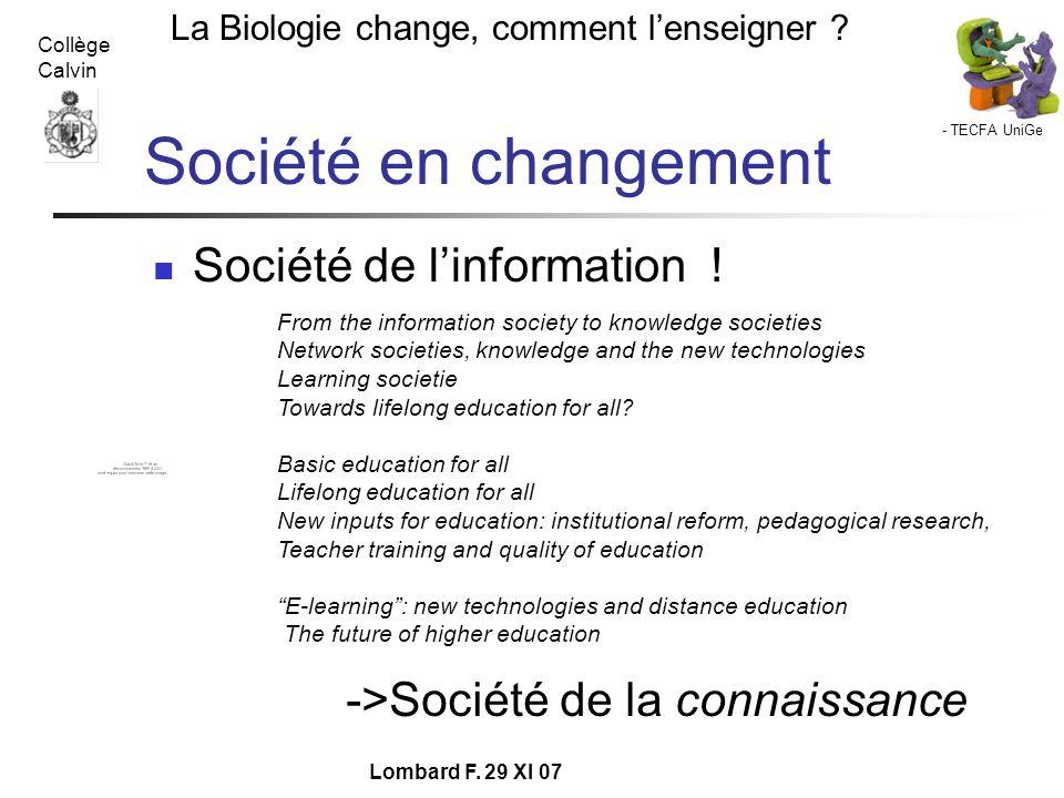 Société en changement Société de l'information !