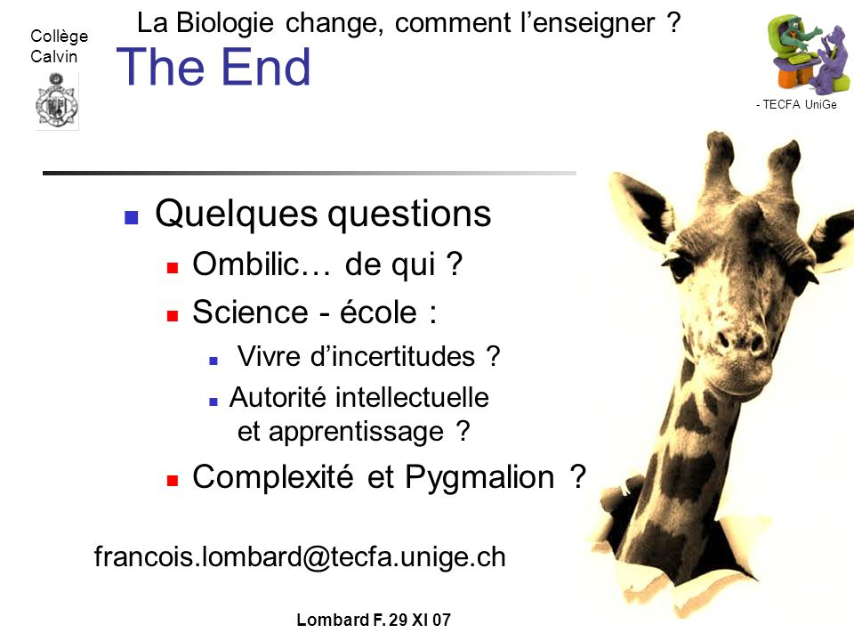 The End Quelques questions Ombilic… de qui Science - école :