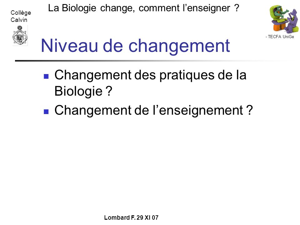 Niveau de changement Changement des pratiques de la Biologie