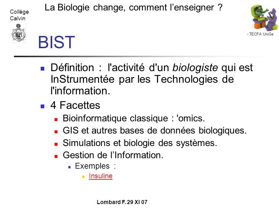 BIST Définition : l activité d un biologiste qui est InStrumentée par les Technologies de l information.