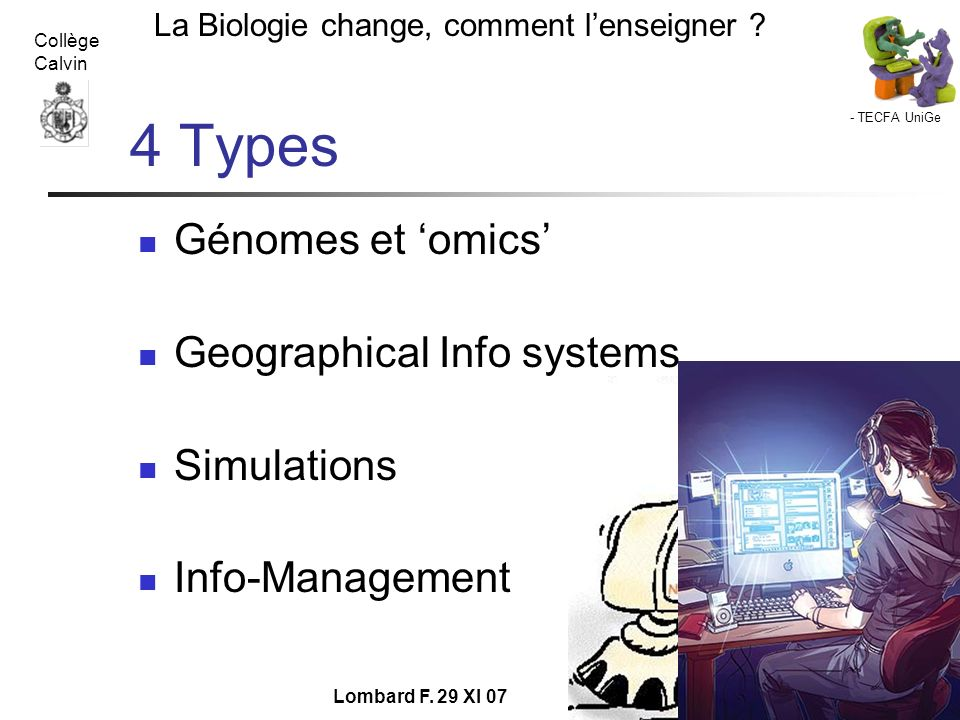 4 Types Génomes et 'omics' Geographical Info systems Simulations