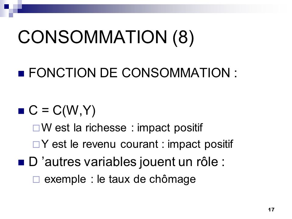 CONSOMMATION (8) FONCTION DE CONSOMMATION : C = C(W,Y)