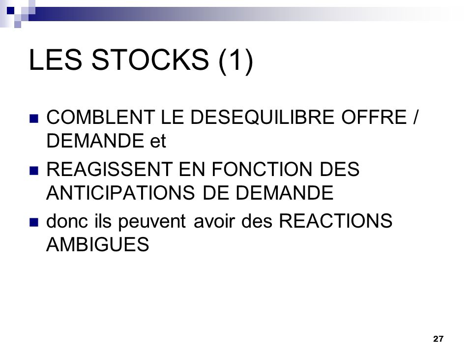 LES STOCKS (1) COMBLENT LE DESEQUILIBRE OFFRE / DEMANDE et