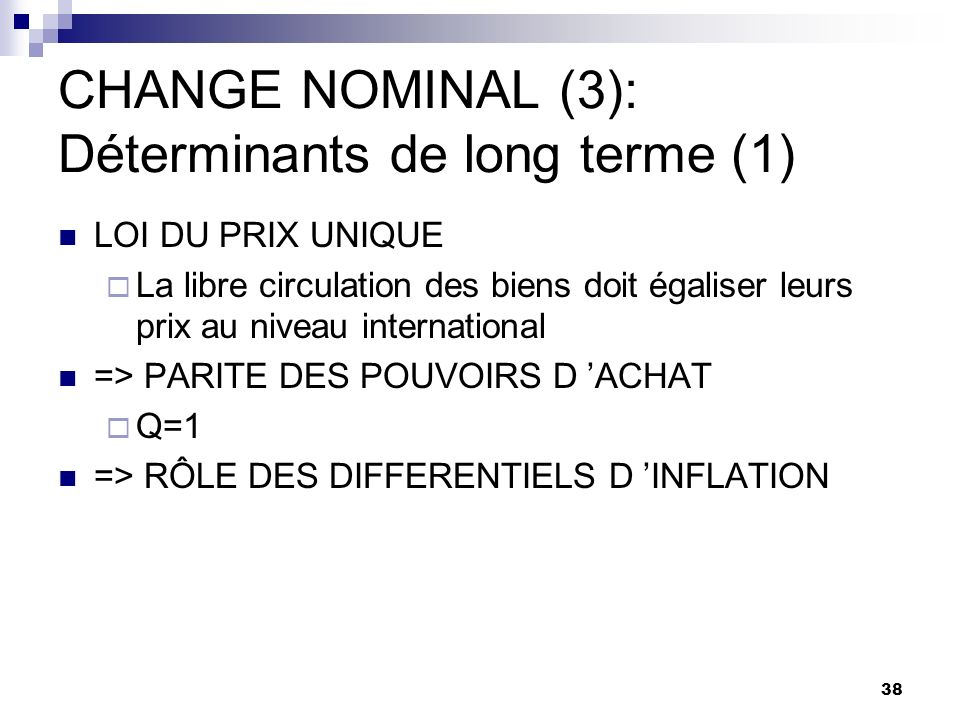 CHANGE NOMINAL (3): Déterminants de long terme (1)