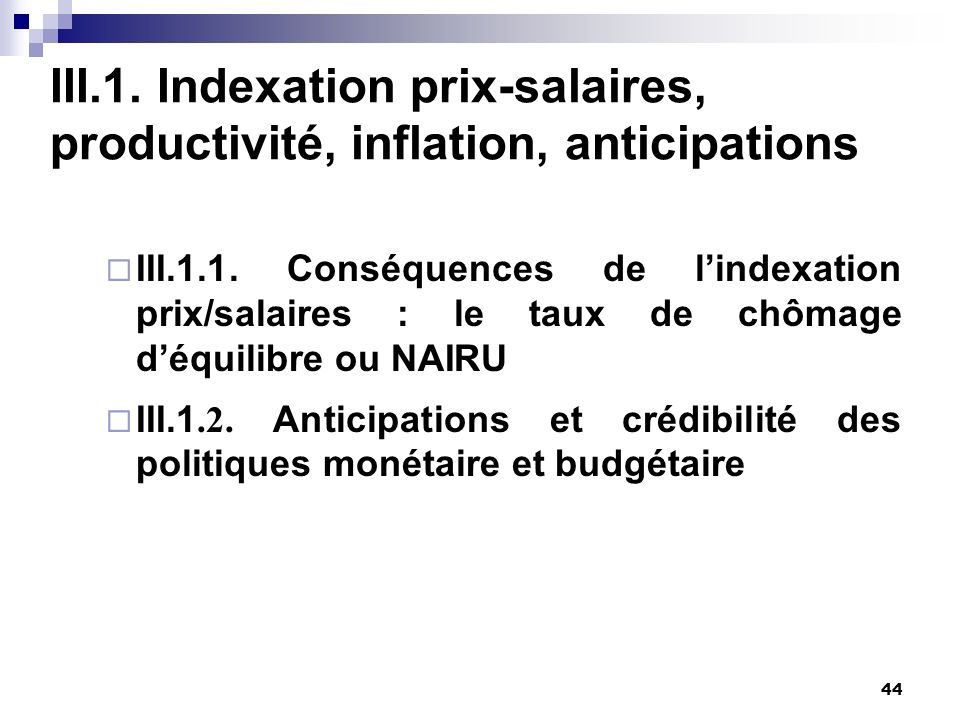 III.1. Indexation prix-salaires, productivité, inflation, anticipations