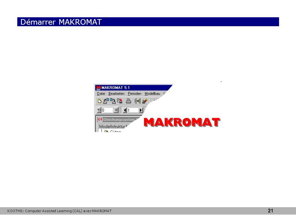 Démarrer MAKROMAT KOOTHS: Computer Assisted Learning (CAL) avec MAKROMAT