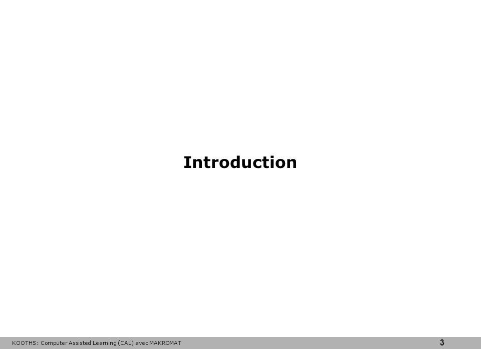 Introduction KOOTHS: Computer Assisted Learning (CAL) avec MAKROMAT