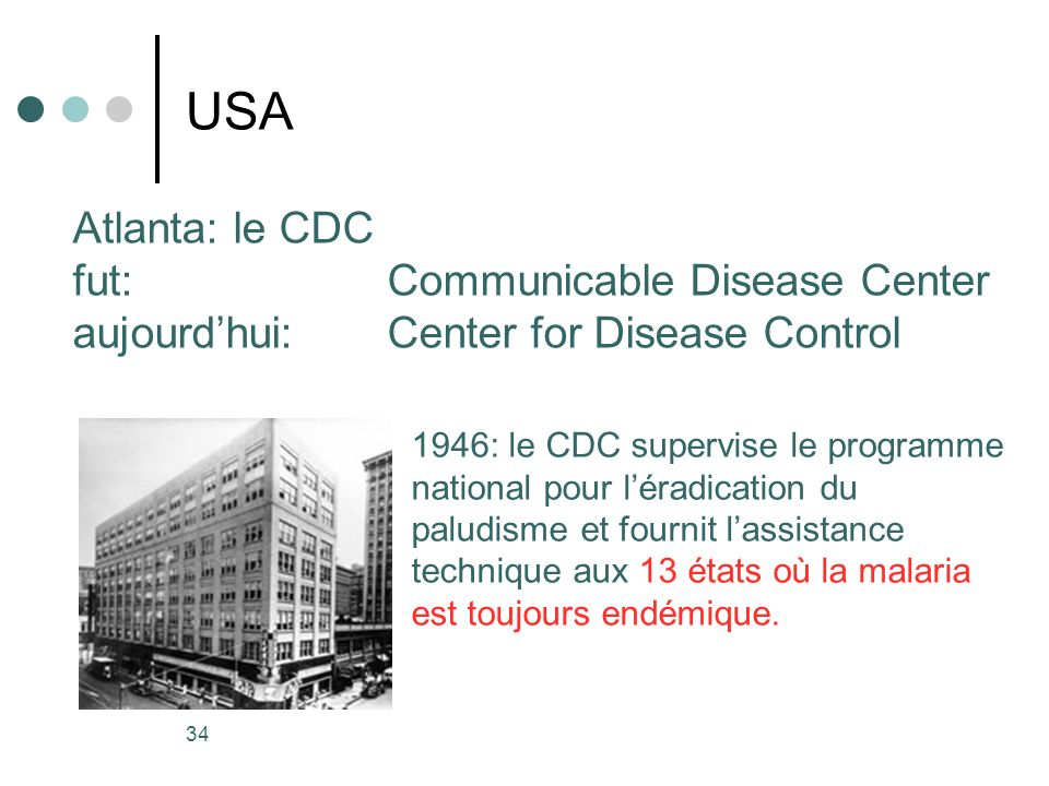 USA Atlanta: le CDC fut: Communicable Disease Center aujourd'hui: Center for Disease Control.