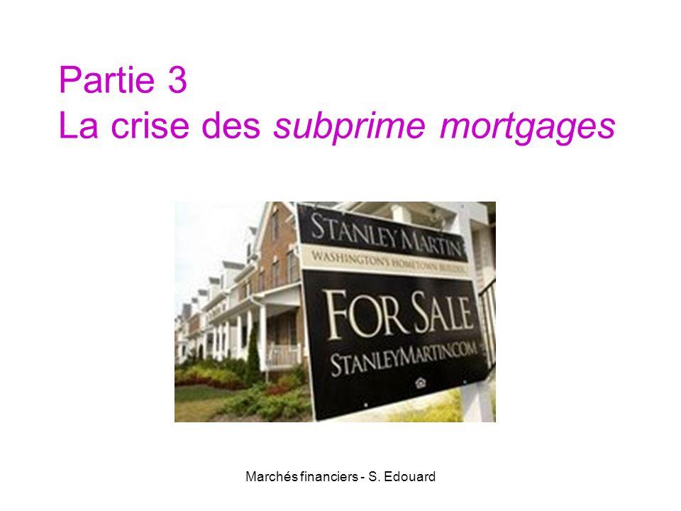 Partie 3 La crise des subprime mortgages