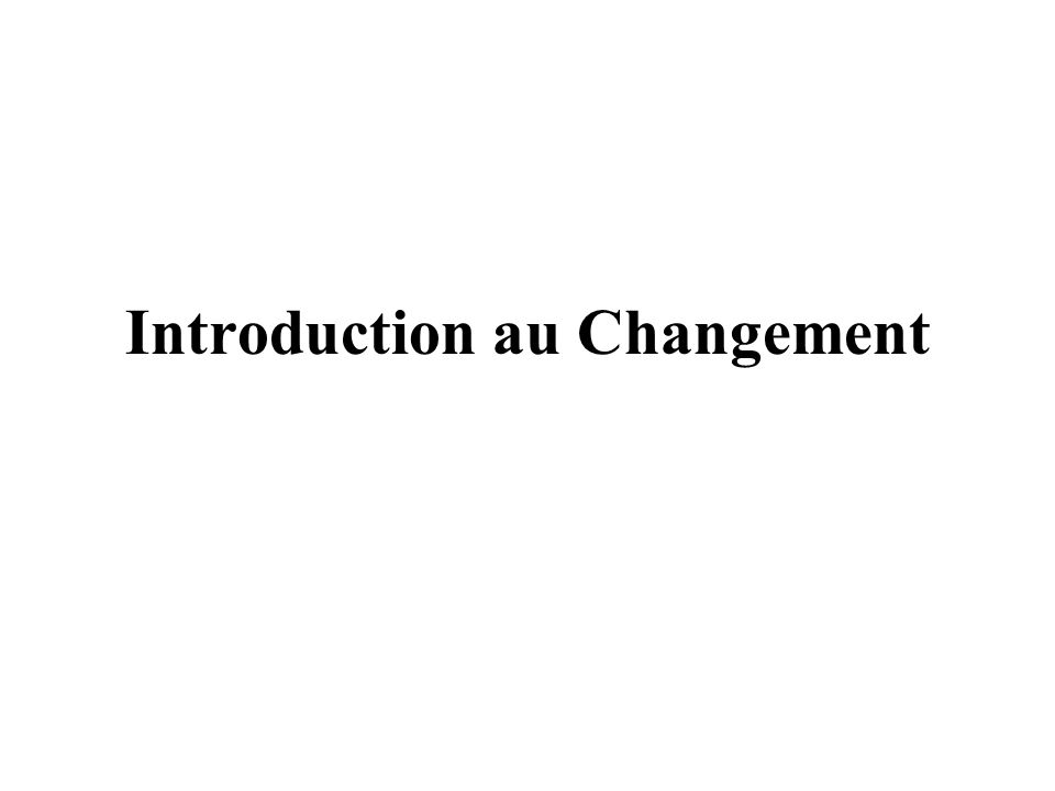 Introduction au Changement