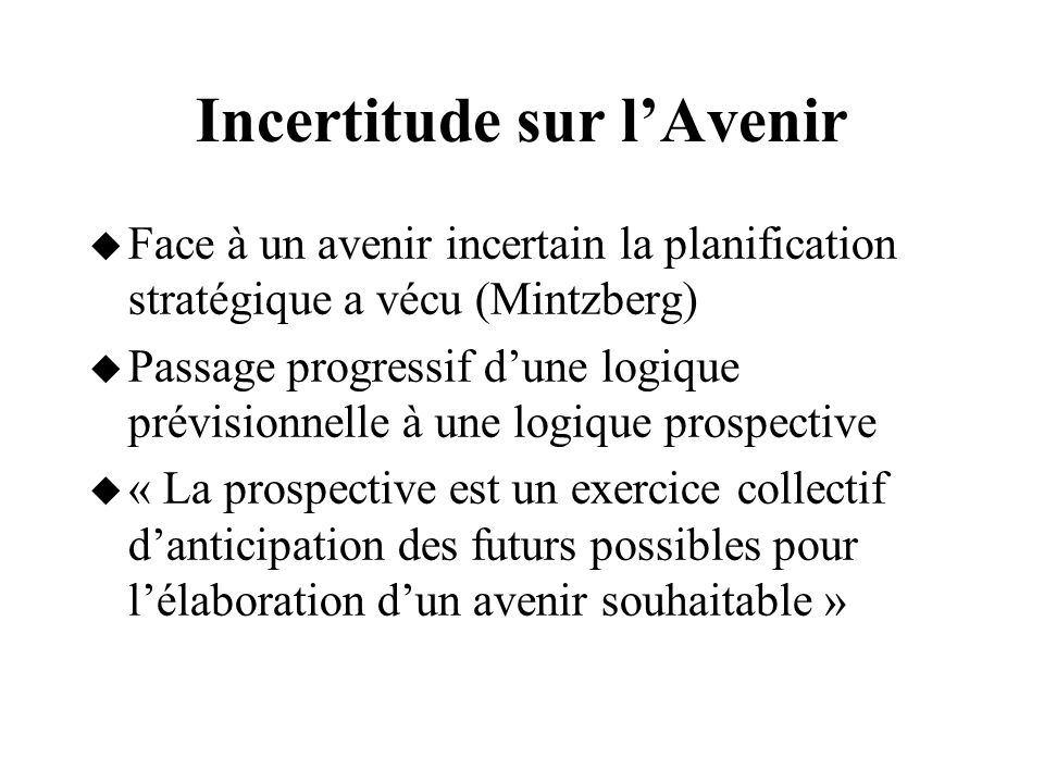 Incertitude sur l'Avenir
