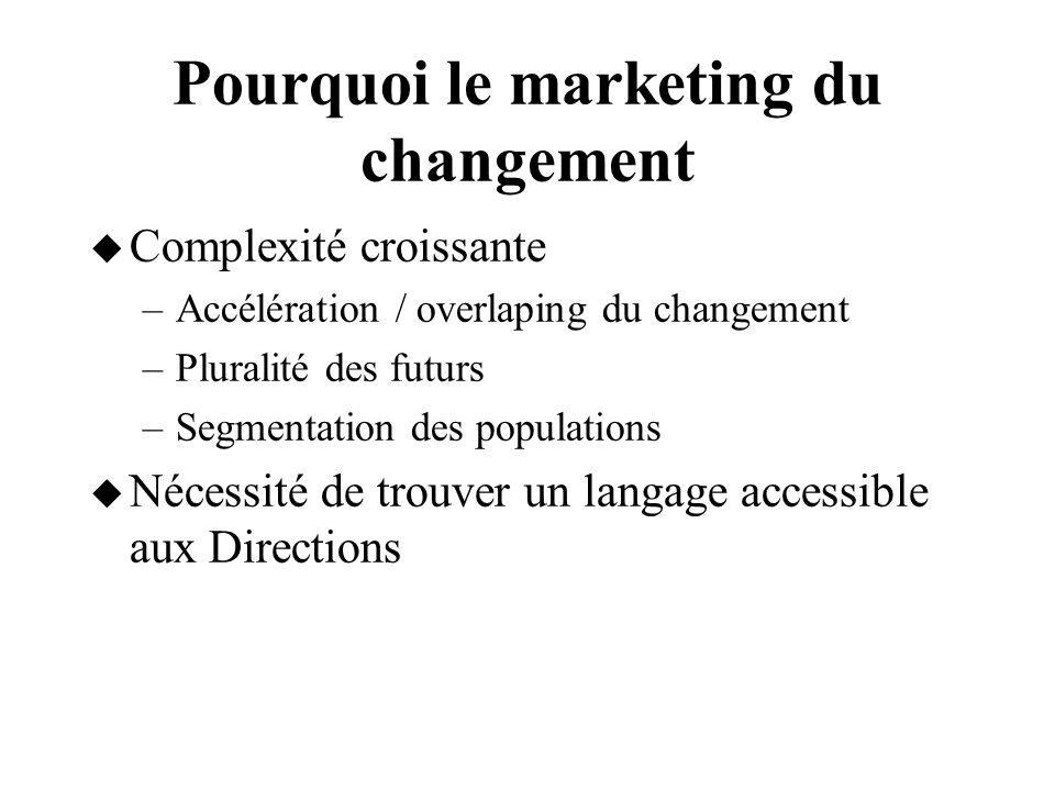 Pourquoi le marketing du changement