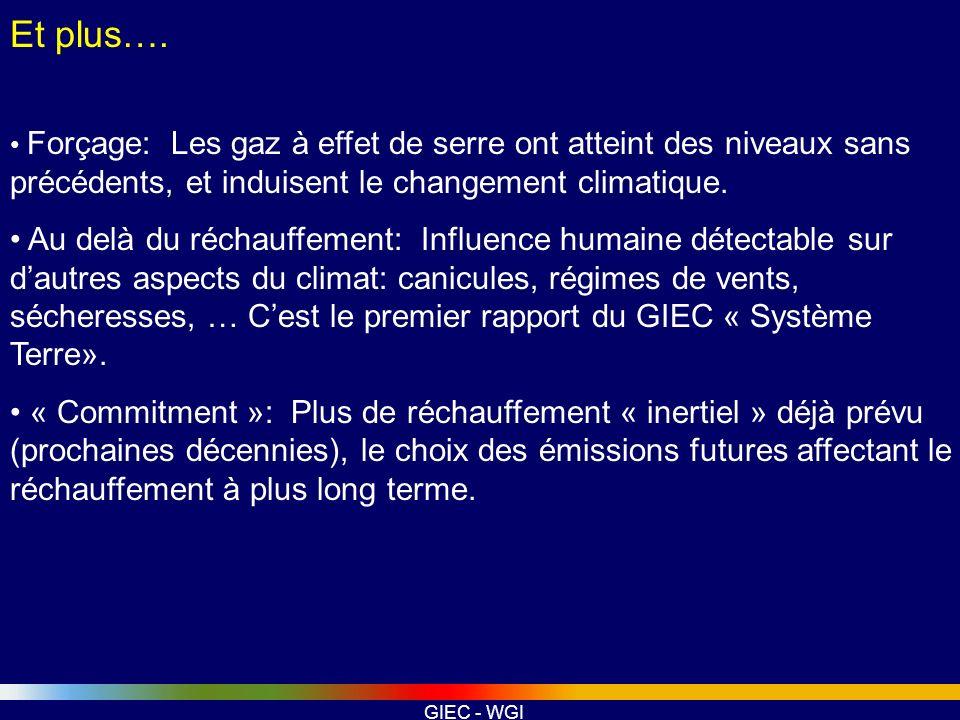 Et plus…. • Forçage: Les gaz à effet de serre ont atteint des niveaux sans précédents, et induisent le changement climatique.