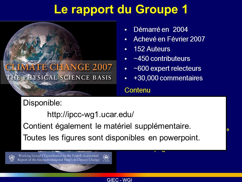 Le rapport du Groupe 1 Disponible: http://ipcc-wg1.ucar.edu/