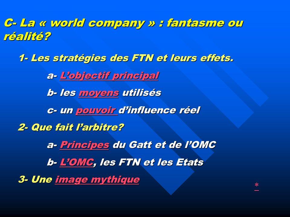 C- La « world company » : fantasme ou réalité