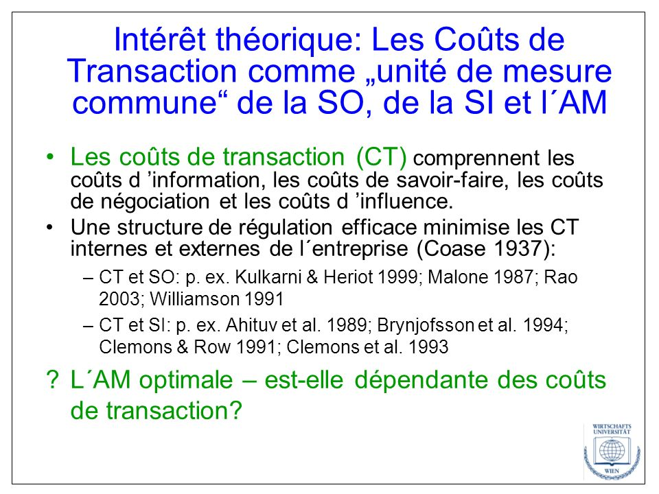 """Intérêt théorique: Les Coûts de Transaction comme """"unité de mesure commune de la SO, de la SI et l´AM"""