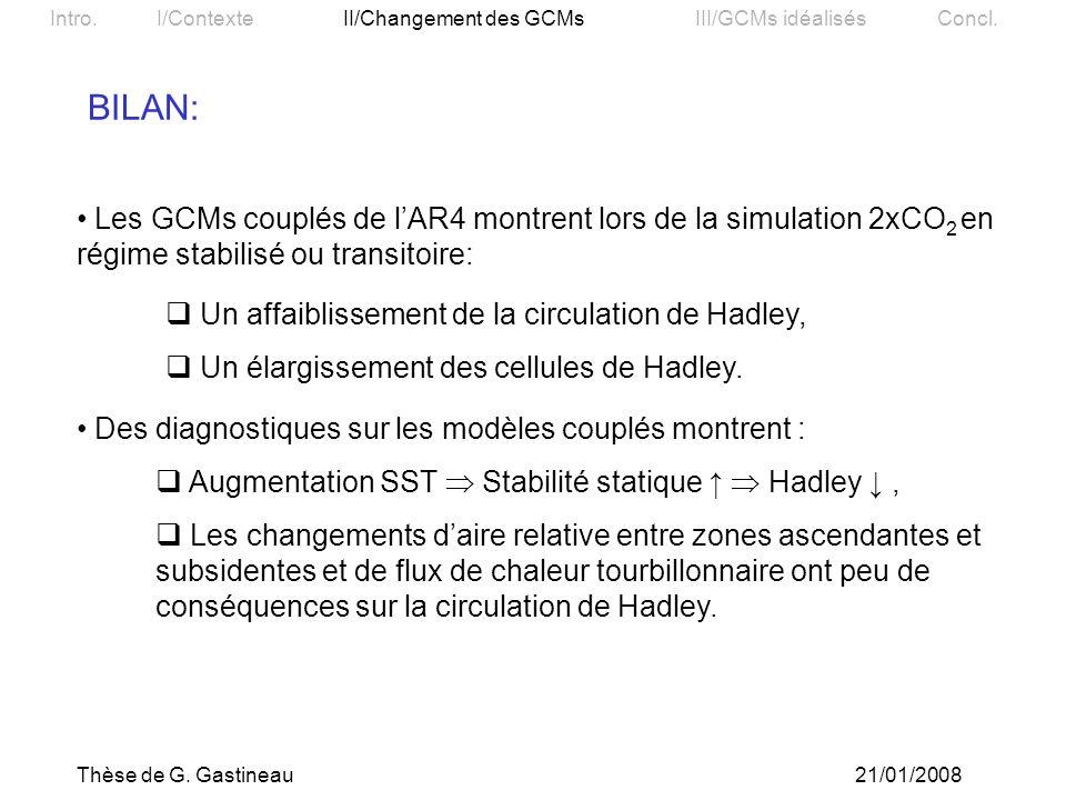 BILAN: Les GCMs couplés de l'AR4 montrent lors de la simulation 2xCO2 en régime stabilisé ou transitoire: