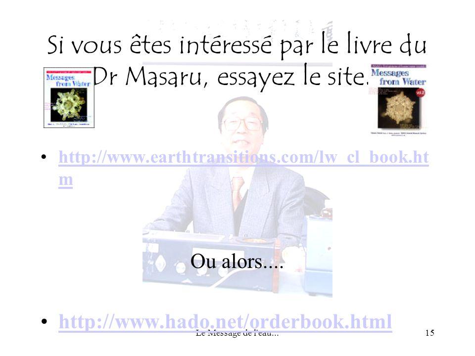Si vous êtes intéressé par le livre du Dr Masaru, essayez le site...