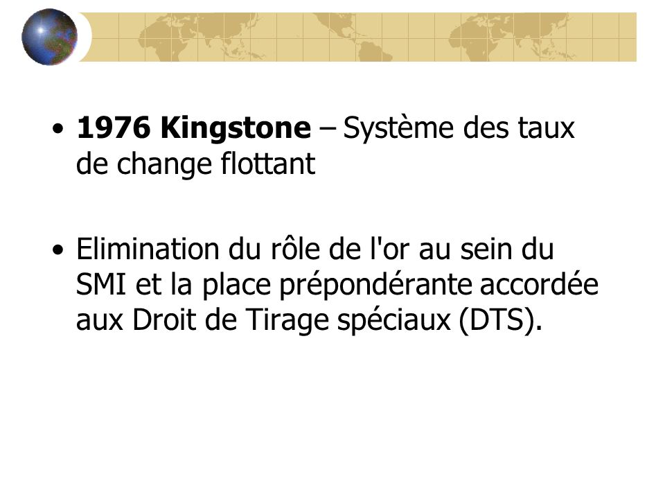 1976 Kingstone – Système des taux de change flottant