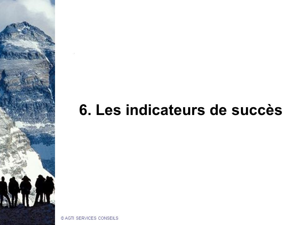 6. Les indicateurs de succès