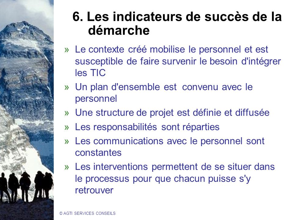 6. Les indicateurs de succès de la démarche