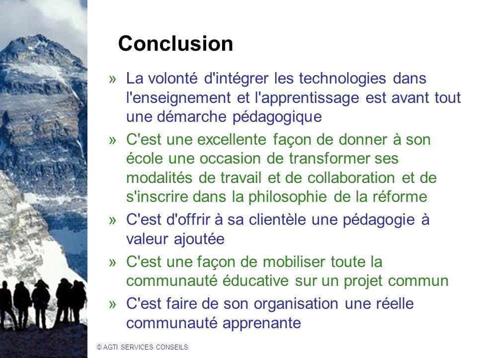 Conclusion La volonté d intégrer les technologies dans l enseignement et l apprentissage est avant tout une démarche pédagogique.