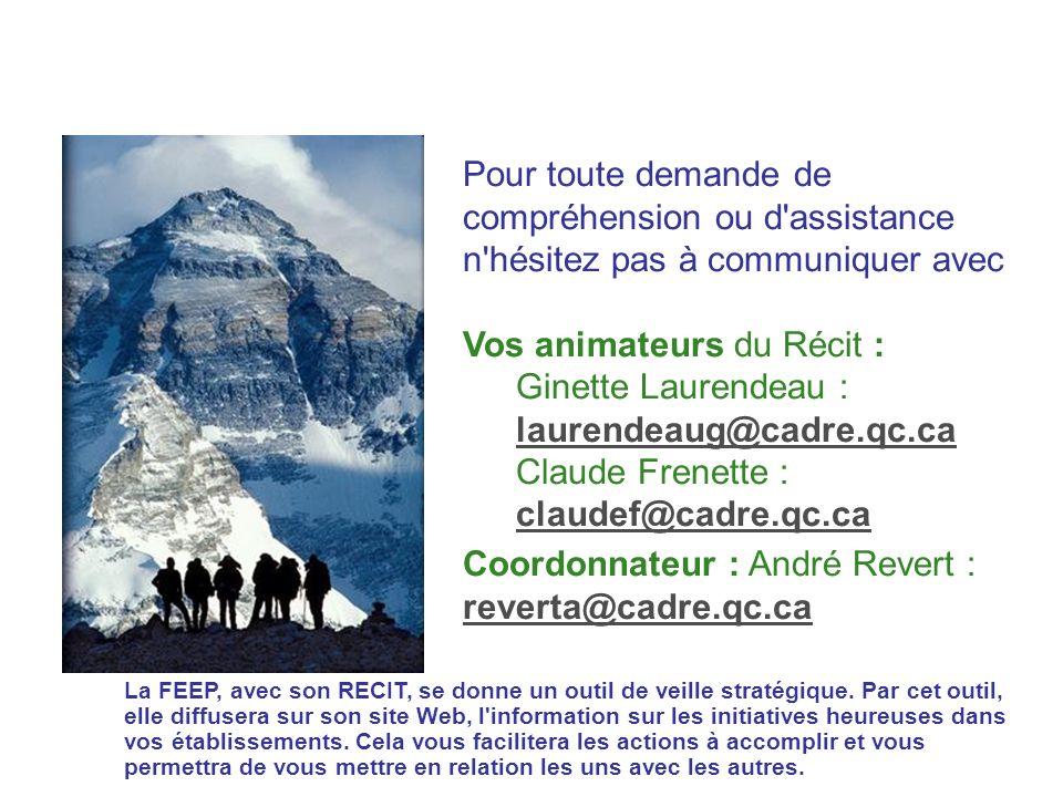 Vos animateurs du Récit : Ginette Laurendeau : laurendeaug@cadre.qc.ca
