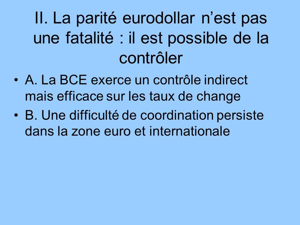 II. La parité eurodollar n'est pas une fatalité : il est possible de la contrôler