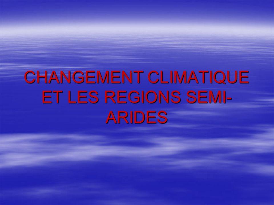 CHANGEMENT CLIMATIQUE ET LES REGIONS SEMI-ARIDES