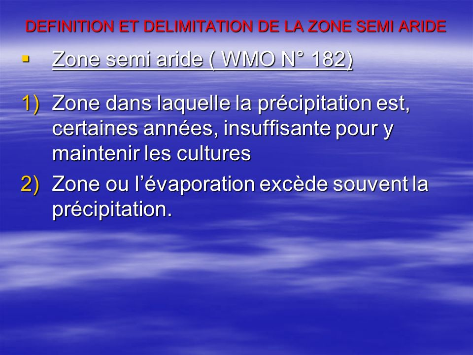 DEFINITION ET DELIMITATION DE LA ZONE SEMI ARIDE